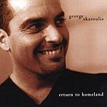 George Skaroulis Return To Homeland
