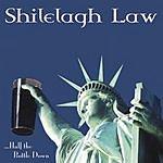 Shilelagh Law ...Half The Bottle Down