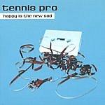 Tennis Pro Happy Is The New Sad