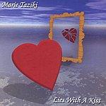 Marie Taziki Lies With A Kiss