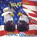 Atomic Cowboys Wake Up!
