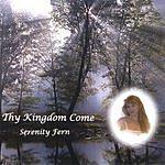 Serenity Fern Thy Kingdom Come