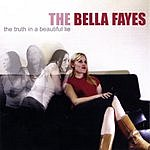 The Bella Fayes The Truth In A Beautiful Lie