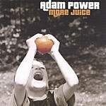 Adam Power More Juice