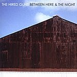 The Hired Guns Between Here & The Night