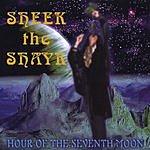 Sheek The Shayk Hour Of The Seventh Moon