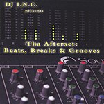DJ I.N.C. Tha Afterset: Beats, Breaks & Grooves