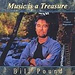 Bill Pound Music Is A Treasure