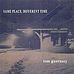 Tom Guernsey Same Place, Different Time