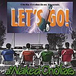The Naked Chollas Let's Go!
