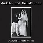 Judith & Holofernes Dairymen And Festa Queens
