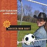 Judy Harrison & High Impact Soccer Mom Riot