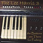 The Lee Harris 3 The Buttons Are There For Pushing