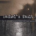Rachel's Fault Standing In The Rain