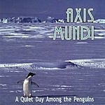 Axis Mundi A Quiet Day Among The Penguins