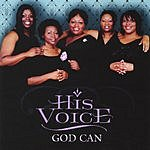 His Voice God Can