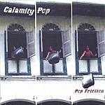 Calamity Pop Pop Friction