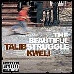 Talib Kweli The Beautiful Struggle (Parental Advisory)