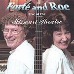 Forte & Roe Live! At The Missouri Theatre