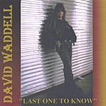 David Waddell Last One To Know