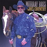 Murray Ross Murray Ross Goes Country