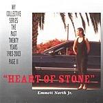 Emmett North Jr. Heart Of Stone