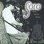 Bert Smith Solo, But, Never Alone