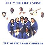 The White Family Singers Let Your Light Shine!