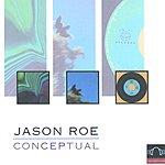 Jason Roe ConcEPtual