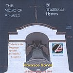Maurice Horne The Music Of Angels: 20 Traditional Hymns