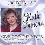 Ruth Duncan Jacilyn Music Presents: Ruth Duncan Singing 'Give God The Pieces' And A Variety Of Original Gospel Songs