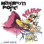 Matterhorn Project 'MUH!' ...And More