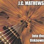 J.C. Mathews Into The Unknown