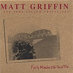 Matt Griffin & Some Fellow Travellers Forty Minutes Off Your Trip
