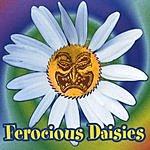 Ferocious Daisies Ferocious Daisies