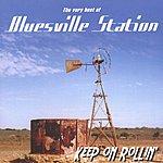 Bluesville Station Keep On Rollin