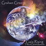 Graham Greene Gaia Rising: Tales Of Electric Romance