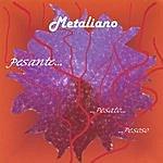 Metaliano Pesante