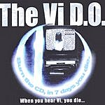 The Vi D.O. When You Hear Vi, You Die...