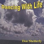 Don Shetterly Dancing With Life