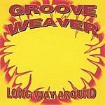 Groove Weaver Long Way Around