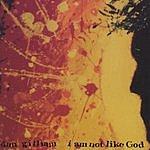 Dan Gilliam I Am Not Like God