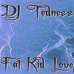 DJ Tedness Fat Kid Love