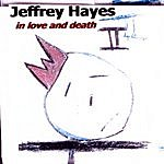 Jeffrey Hayes In Love And Death