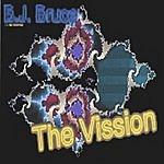 B.J. Bruce The Vission