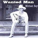 Michael Ray Wanted Man
