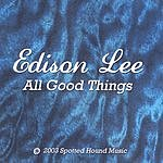 Edison Lee All Good Things