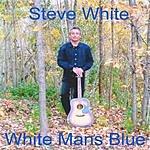 Steve White White Man's Blue