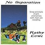 Kathy Lowe No Separation