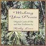 Kathy Lowe Wishing You Peace